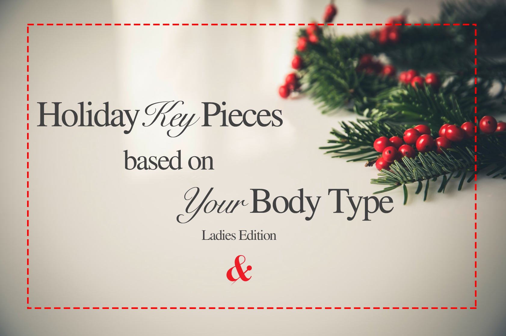 Holiday Key Pieces base on your Body Type