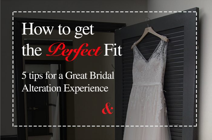 How to get the Perfect Fit: 5 Tips for a Great Bridal Alteration Experience