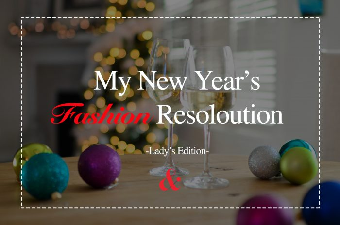 My New Year's FASHION Resolution – Women