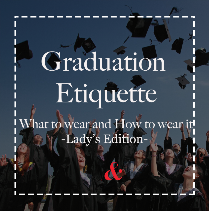 Graduation Etiquette – Ladies Edition
